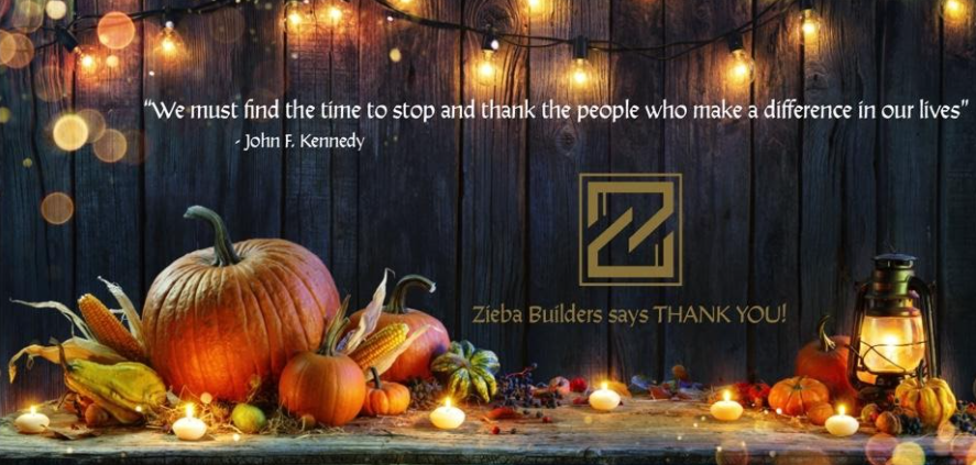 Happy Thanksgiving from your friends at Zieba Builders!